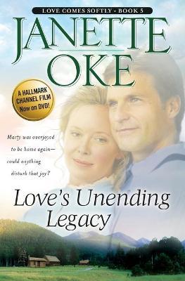 Love's Unending Legacy - Oke, Janette