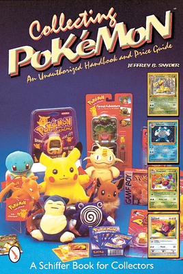 Collecting Poke*'mon: An Unauthorized Handbook and Price Guide - Snyder, Jeffrey B