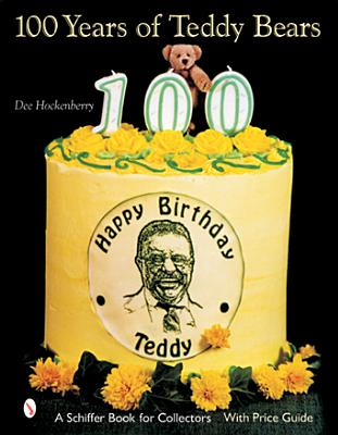 100 Years of Teddy Bears - Hockenberry, Dee, and Stone, Dave