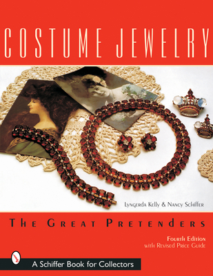 Costume Jewelry: The Great Pretenders - Kelley, Lyngerda, and Schiffer, Nancy