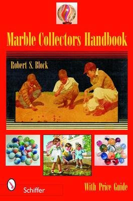 Marble Collectors Handbook - Block, Robert S