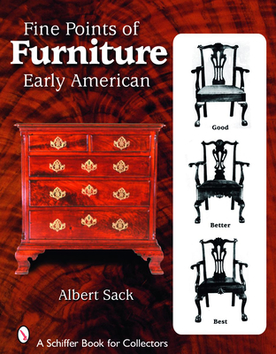 Fine Points of Furniture: Early American - Sack, Albert Von, and Sack, Israel (Foreword by), and Graham, John Meredith, II (Introduction by)