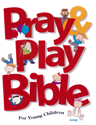 Pray & Play Bible for Young Children - Group Publishing, and Publishing, Group, and Brolsma, Jody (Editor)