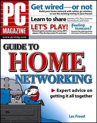 PC Magazine Guide to Home Networking - Freed, Les