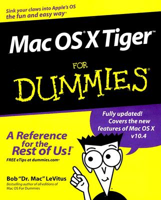 Mac OS X Tiger for Dummies - LeVitus, Bob