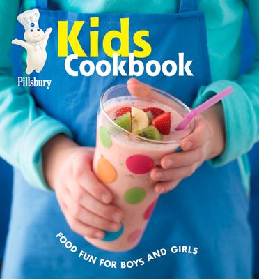 Pillsbury Kids Cookbook: Food Fun for Boys and Girls - Wiley Publishing (Creator)