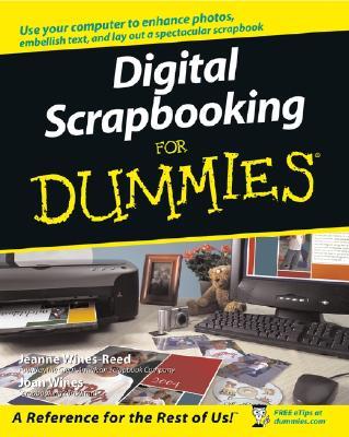 Digital Scrapbooking for Dummies - Wines-Reed, Jeanne, and Wines, Joan