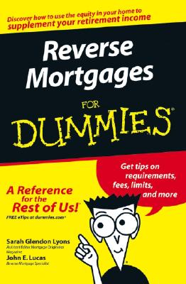 Reverse Mortgages for Dummies - Lyons, Sarah Glendon, and Lucas, John E