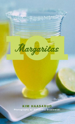 101 Margaritas - Haasarud, Kim, and Grablewski, Alexandra