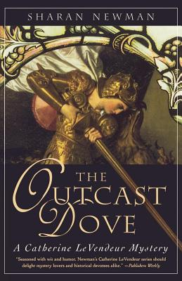 The Outcast Dove - Newman, Sharan