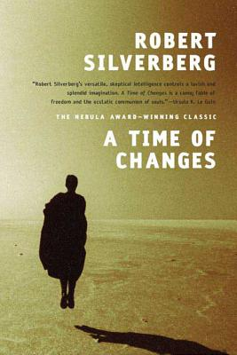 A Time of Changes - Silverberg, Robert