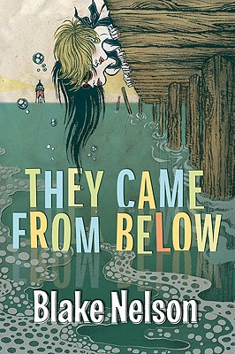 They Came from Below - Nelson, Blake, II
