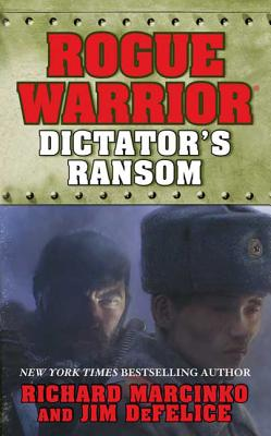 Dictator's Ransom - Marcinko, Richard, and DeFelice, Jim