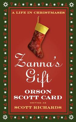 Zanna's Gift: A Life in Christmases - Card, Orson Scott, and Richards, Scott