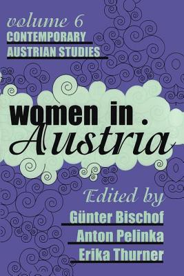Women in Austria - Bischof, Gunter (Editor), and Thurner, Erika (Editor), and Pelinka, Anton (Editor)