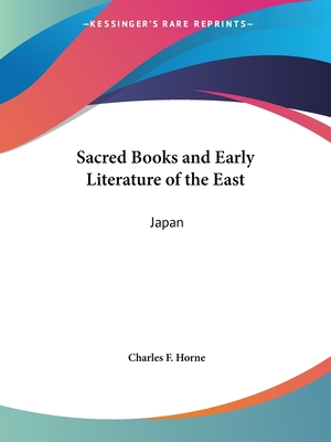 Sacred Books and Early Literature of the East: Japan - Horne, Charles F (Editor)