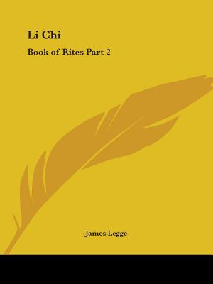 Li Chi: Book of Rites Part 2 - Legge, James