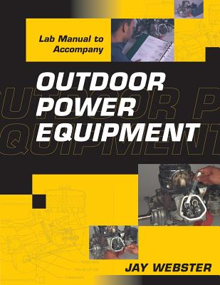 Outdoor Power Equipment Lab Manual - Webster, Jay, and Webster