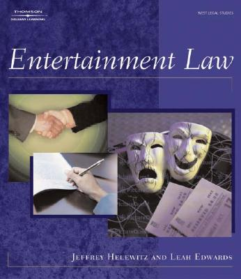 Entertainment Law - Helewitz, Jeffrey A, J.D., and Helewitz, Jeffery A, and Edwards, Leah K