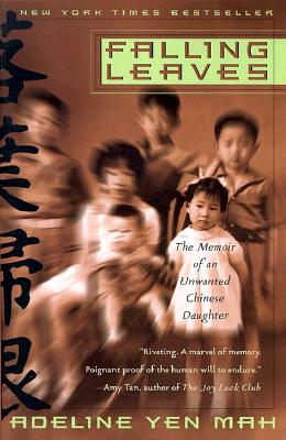 Falling Leaves: The True Story of an Unwanted Chinese Daughter - Mah, Adeline Yen, and Yen Mah, Adeline