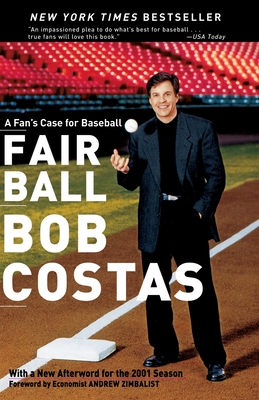 Fair Ball: A Fan's Case for Baseball - Costas, Bob