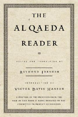 The Al Qaeda Reader - Ibrahim, Raymond (Translated by), and Hanson, Victor Davis (Introduction by)
