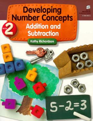 Developing Number Concepts Book Two: Addition and Subtraction Grades Kindergarten-3 21881 - Richardson, Kathy, and Dale Seymour Publications (Compiled by)