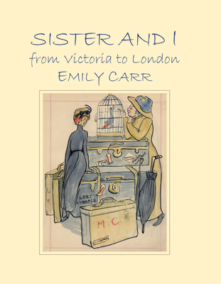 Sister & I: from Victoria to London - Carr, Emily