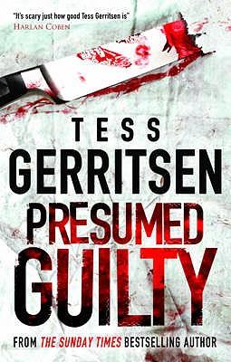 Presumed Guilty - Gerritsen, Tess