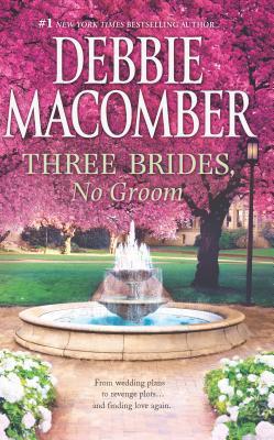 Three Brides, No Groom - Macomber, Debbie