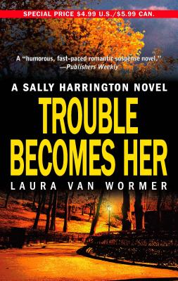 Trouble Becomes Her - Van Wormer, Laura