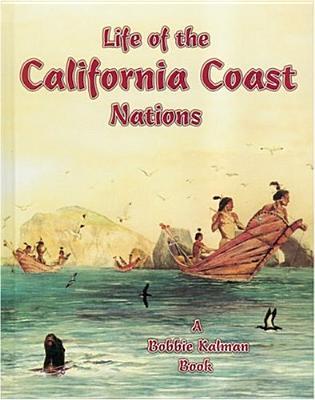 Life of the California Coast Nations - Kalman, Bobbie, and Aloian, Molly