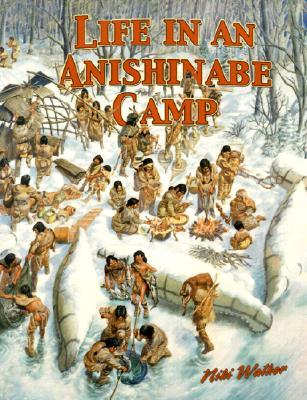 Life in an Anishinabe Camp - Kalman, Bobbie, and Walker, Niki