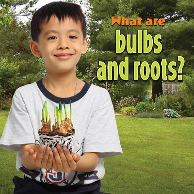 What Are Bulbs and Roots? - Aloian, Molly