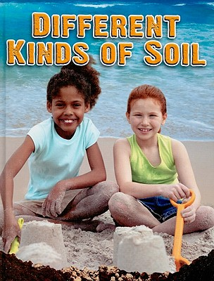 Different Kinds of Soil - Aloian, Molly