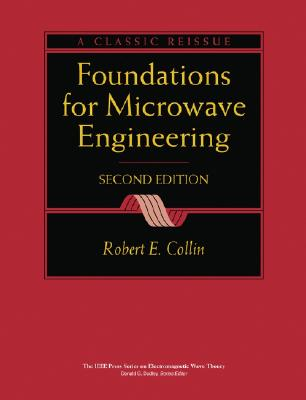Foundations for Microwave Engineering - Collin, Robert E, and Dudley, Donald G (Foreword by)