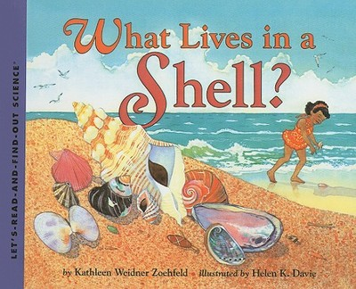 What Lives in a Shell? - Zoehfeld, Kathleen Weidner