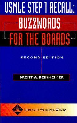 USMLE Step 1 Recall: Buzzwords for the Boards - Reinheimer, Brent A
