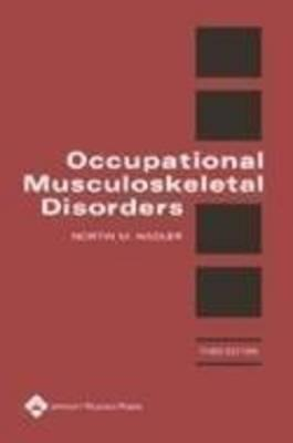 Occupational Musculoskeletal Disorders - Hadler, Nortin M, MD