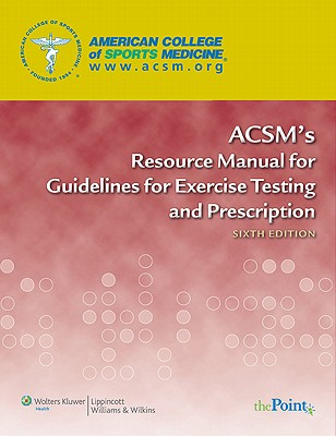 ACSM's Resource Manual for Guidelines for Exercise Testing and Prescription - Acsm, and American College of Sports Medicine (Prepared for publication by)