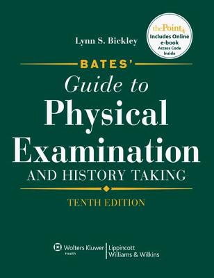 Bates' Guide to Physical Examination and History Taking - Bickley, Lynn S, MD, and Szilagyi, Peter G, MD, MPH