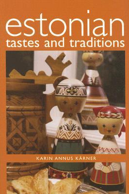 Estonian Tastes and Traditions - Karner, Karin Annus