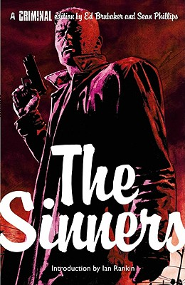 Criminal, Volume 5: The Sinners - Brubaker, Ed, and Phillips, Sean (Illustrator), and Rankin, Ian (Introduction by)