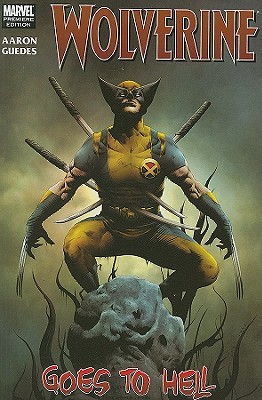 Wolverine Goes to Hell - Aaron, Jason