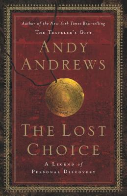 The Lost Choice - Andrews, Andy, and Thomas Nelson Publishers