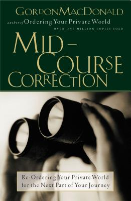 Mid-Course Correction - MacDonald, Gordon, and Thomas Nelson Publishers
