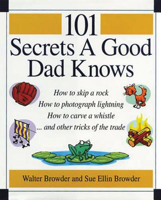 101 Secrets a Good Dad Knows - Browder, Sue Ellin