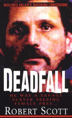 Deadfall - Scott, Robert, Professor