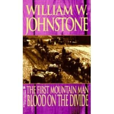 The First Mountain Man/Blood on the Divide - Johnstone, William W