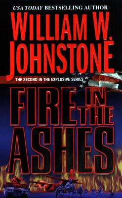 Fire in the Ashes - Johnstone, William W